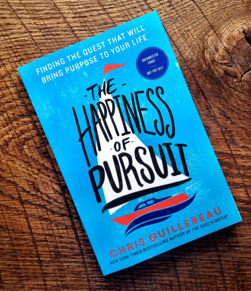 happiness of pursuit chris guillebeau